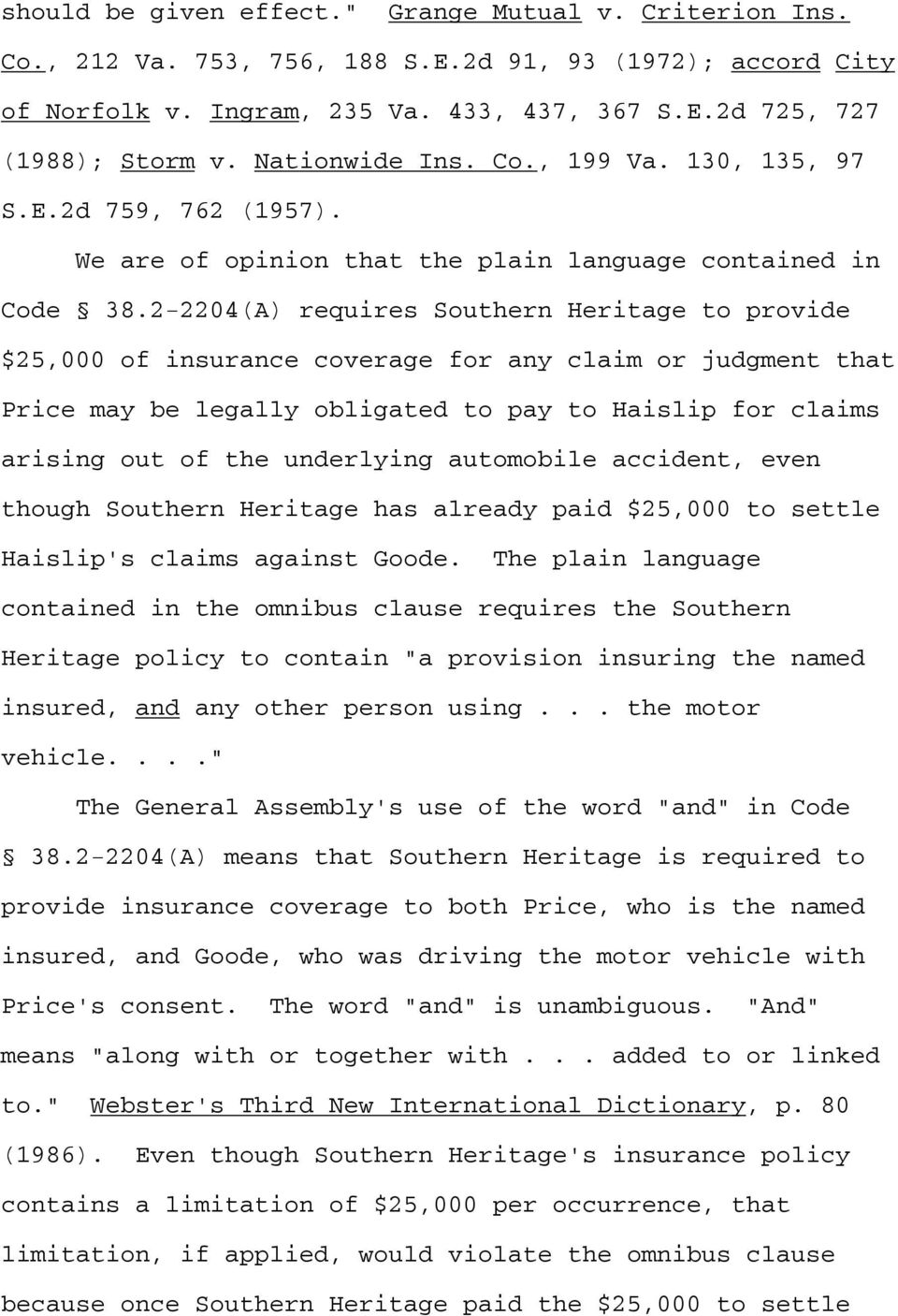 2-2204(A) requires Southern Heritage to provide $25,000 of insurance coverage for any claim or judgment that Price may be legally obligated to pay to Haislip for claims arising out of the underlying