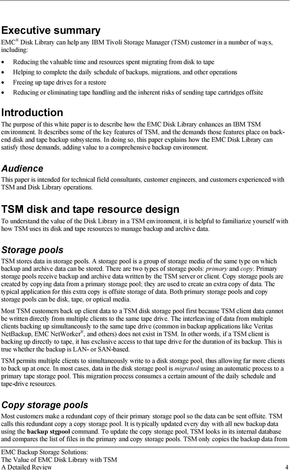 cartridges offsite Introduction The purpose of this white paper is to describe how the EMC Disk Library enhances an IBM TSM environment.