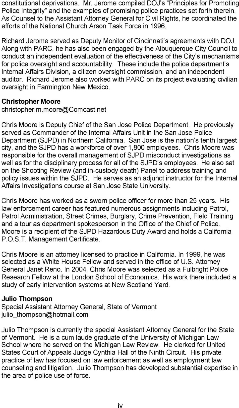 Richard Jerome served as Deputy Monitor of Cincinnati s agreements with DOJ.