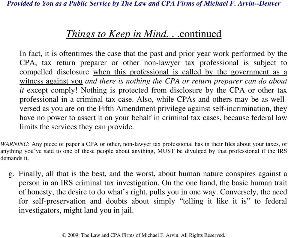 Nothing is protected from disclosure by the CPA or other tax professional in a criminal tax case.