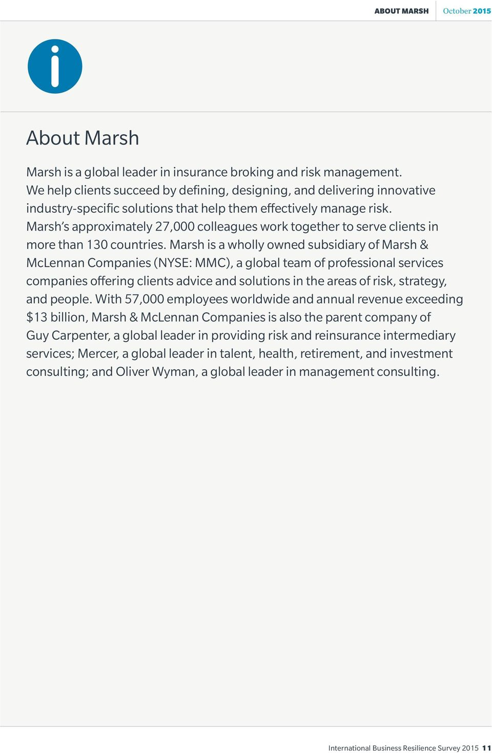 Marsh s approximately 27,000 colleagues work together to serve clients in more than 130 countries.