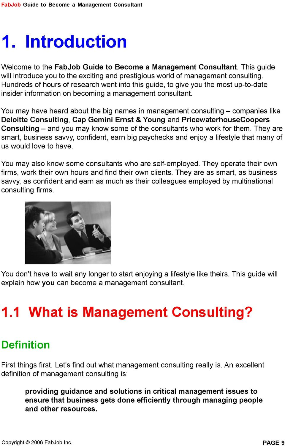 You may have heard about the big names in management consulting companies  like Deloitte Consulting,