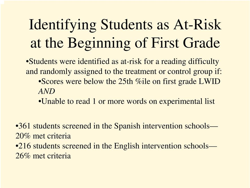 on first grade LWID AND Unable to read 1 or more words on experimental list 361 students screened in the