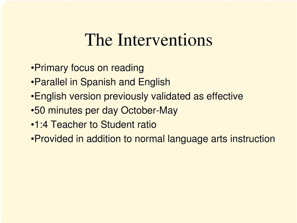 effective 50 minutes per day October-May 1:4 Teacher to