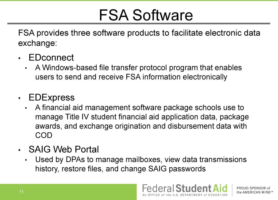 package schools use to manage Title IV student financial aid application data, package awards, and exchange origination and