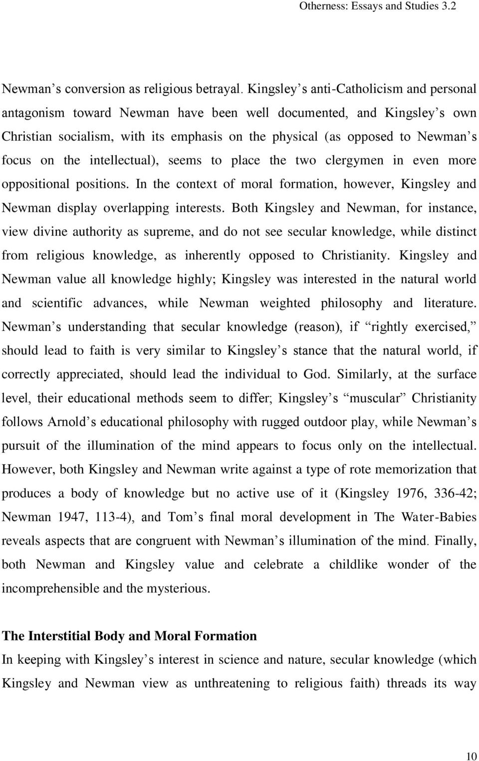 the intellectual), seems to place the two clergymen in even more oppositional positions. In the context of moral formation, however, Kingsley and Newman display overlapping interests.