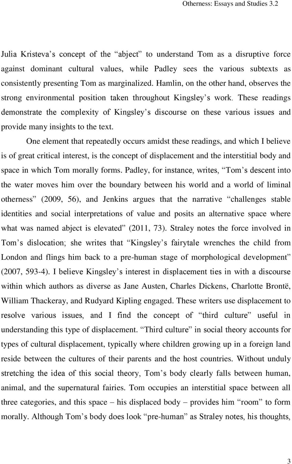 These readings demonstrate the complexity of Kingsley s discourse on these various issues and provide many insights to the text.