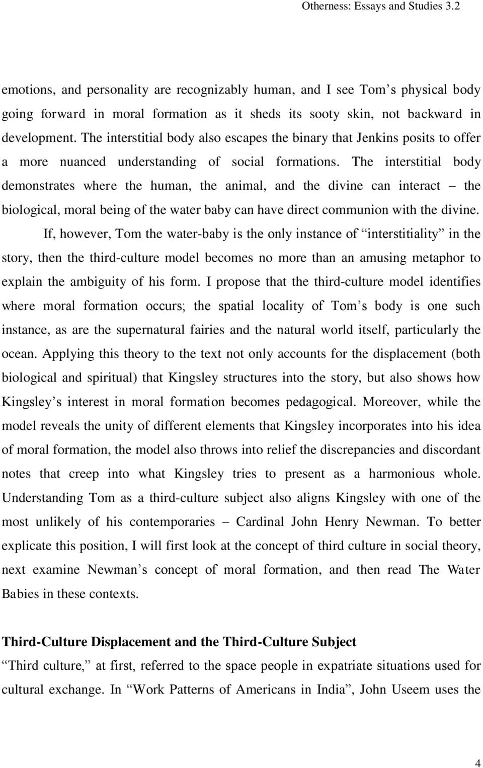 The interstitial body demonstrates where the human, the animal, and the divine can interact the biological, moral being of the water baby can have direct communion with the divine.