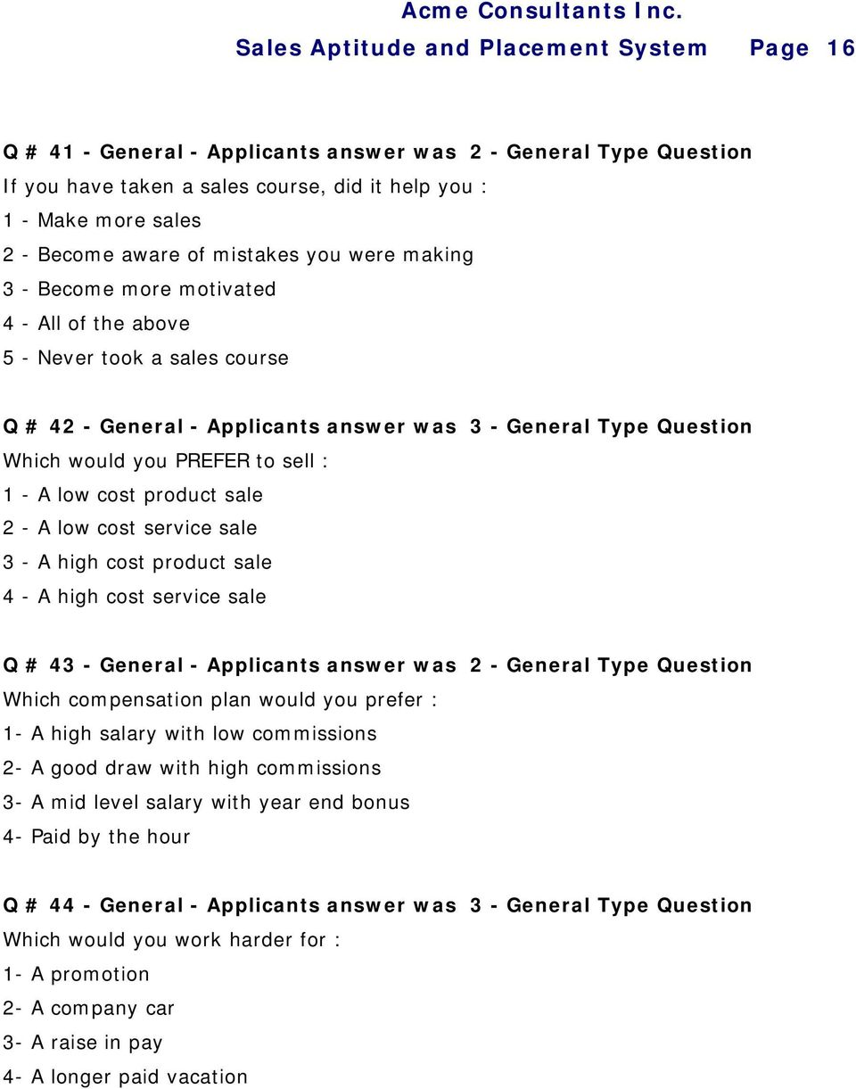 sell : 1 - A low cost product sale 2 - A low cost service sale 3 - A high cost product sale 4 - A high cost service sale Q # 43 - General - Applicants answer was 2 - General Type Question Which