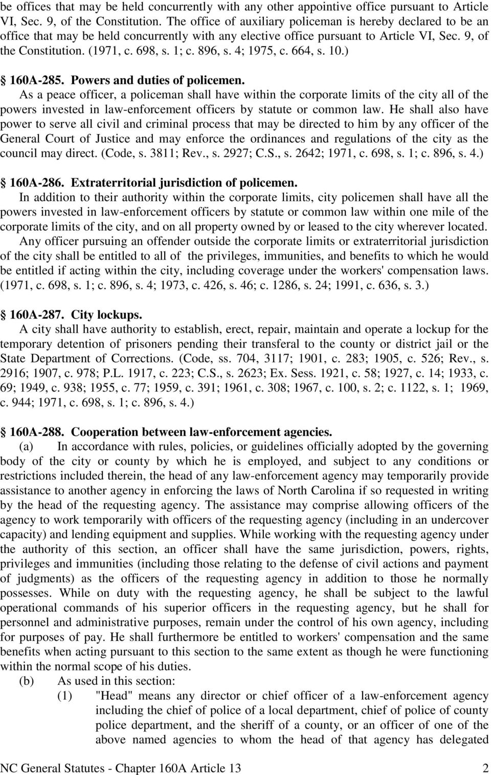 896, s. 4; 1975, c. 664, s. 10.) 160A-285. Powers and duties of policemen.