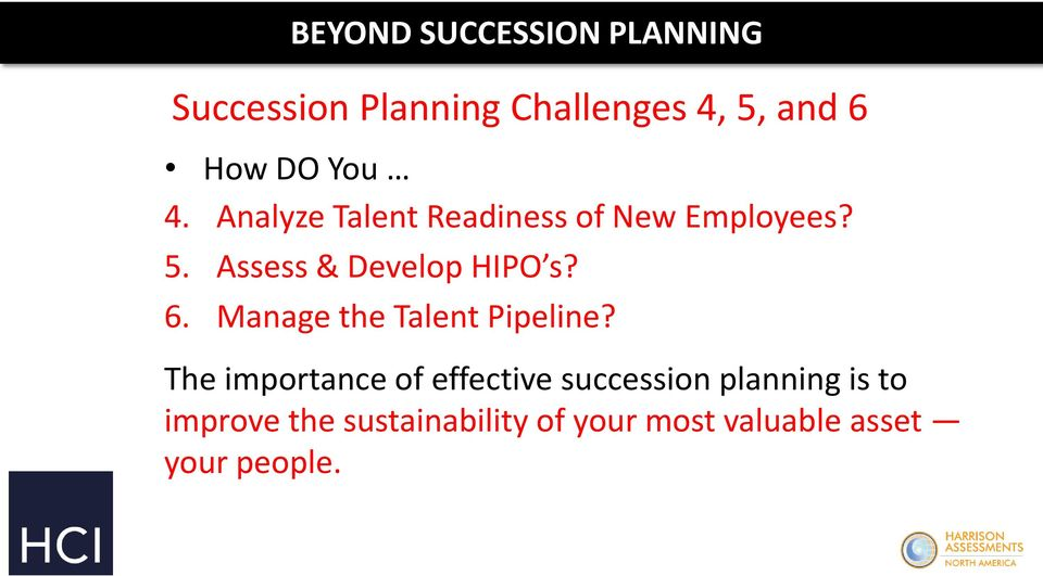 6. Manage the Talent Pipeline?