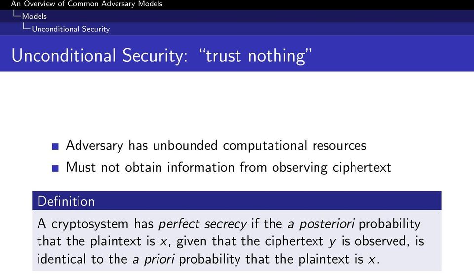 cryptosystem has perfect secrecy if the a posteriori probability that the plaintext is x,