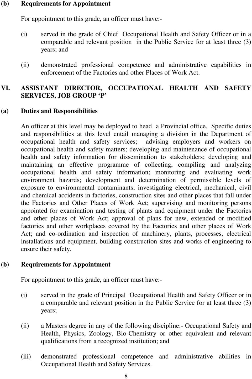 ASSISTANT DIRECTOR, OCCUPATIONAL HEALTH AND SAFETY SERVICES, JOB GROUP P An officer at this level may be deployed to head a Provincial office.