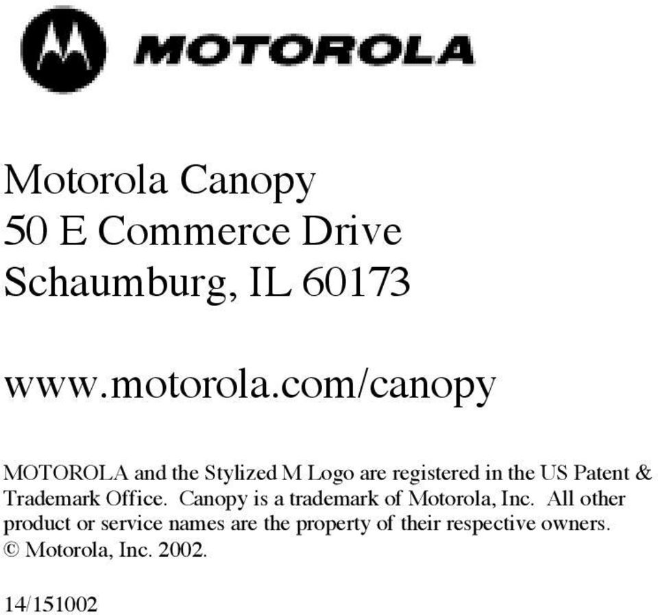 Trademark Office. Canopy is a trademark of Motorola, Inc.