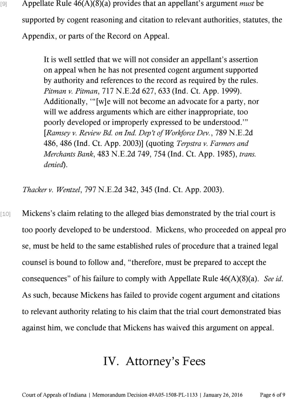 It is well settled that we will not consider an appellant s assertion on appeal when he has not presented cogent argument supported by authority and references to the record as required by the rules.
