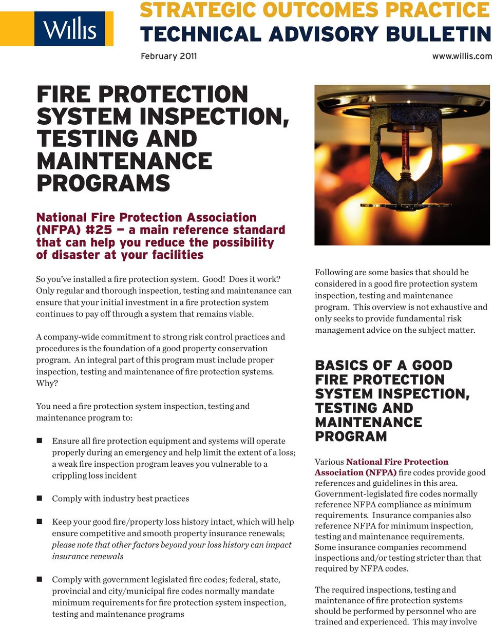 Does it work? Oly regular ad thorough ispectio, testig ad maiteace ca esure that your iitial ivestmet i a fire protectio system cotiues to pay off through a system that remais viable.