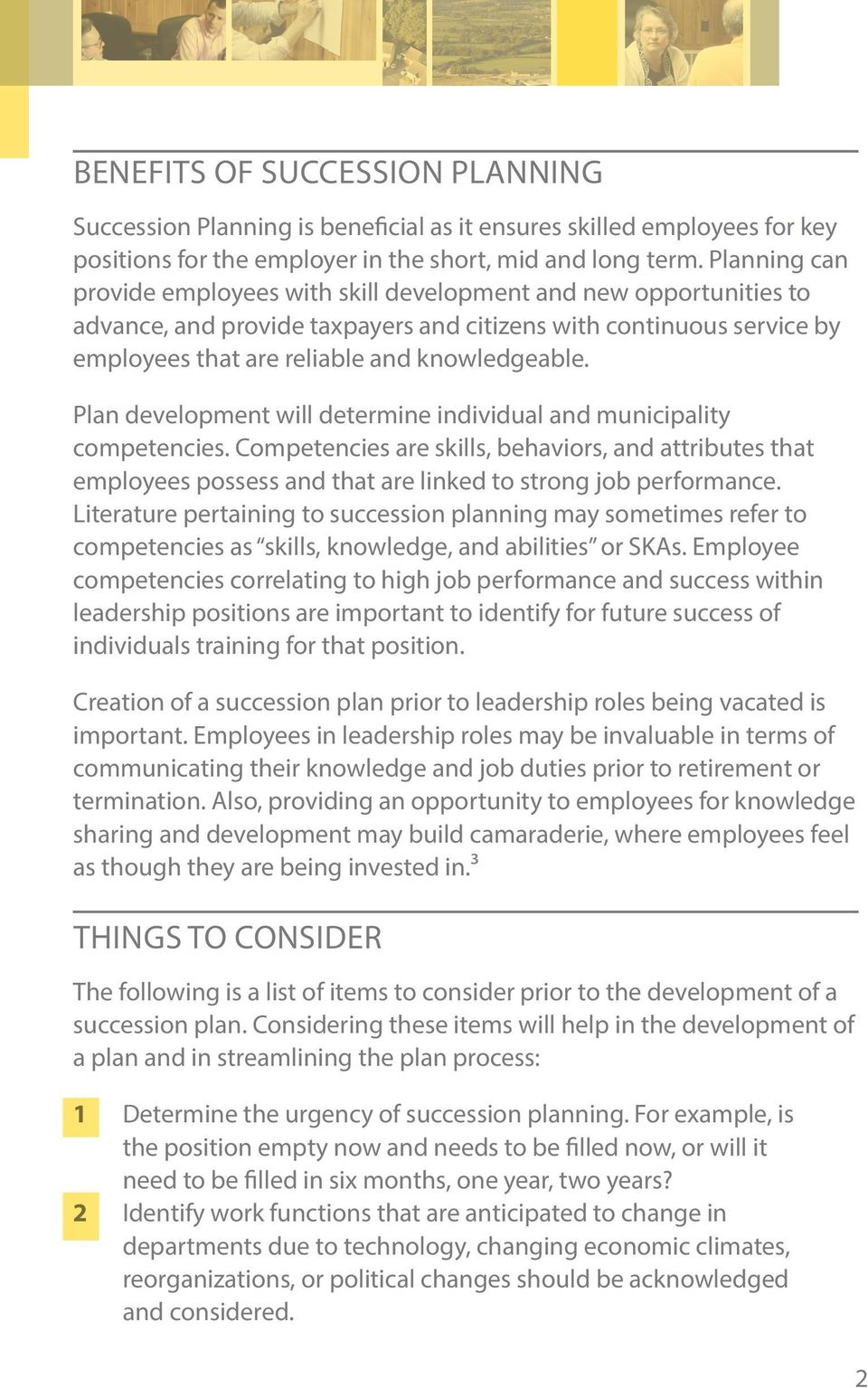 Plan development will determine individual and municipality competencies. Competencies are skills, behaviors, and attributes that employees possess and that are linked to strong job performance.