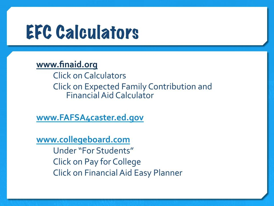 Contribution and Financial Aid Calculator www.fafsa4caster.