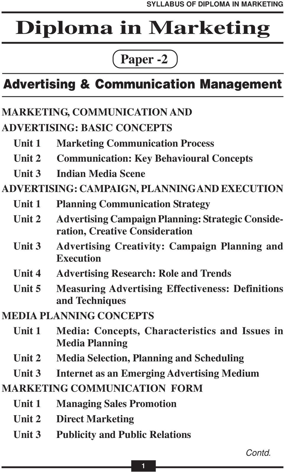 Planning and Execution Advertising Research: Role and Trends Measuring Advertising Effectiveness: Definitions and Techniques MEDIA PLANNING CONCEPTS Media: Concepts, Characteristics and Issues in