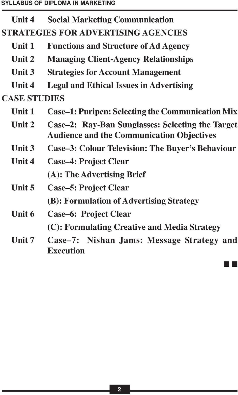 Selecting the Target Audience and the Communication Objectives Case 3: Colour Television: The Buyer s Behaviour Case 4: Project Clear (A): The Advertising Brief Case
