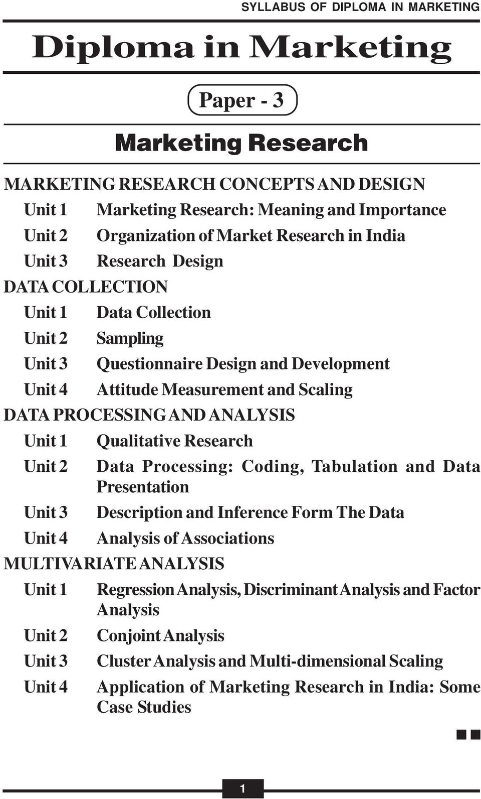 Tabulation and Data Presentation Description and Inference Form The Data Analysis of Associations MULTIVARIATE ANALYSIS Regression Analysis, Discriminant Analysis