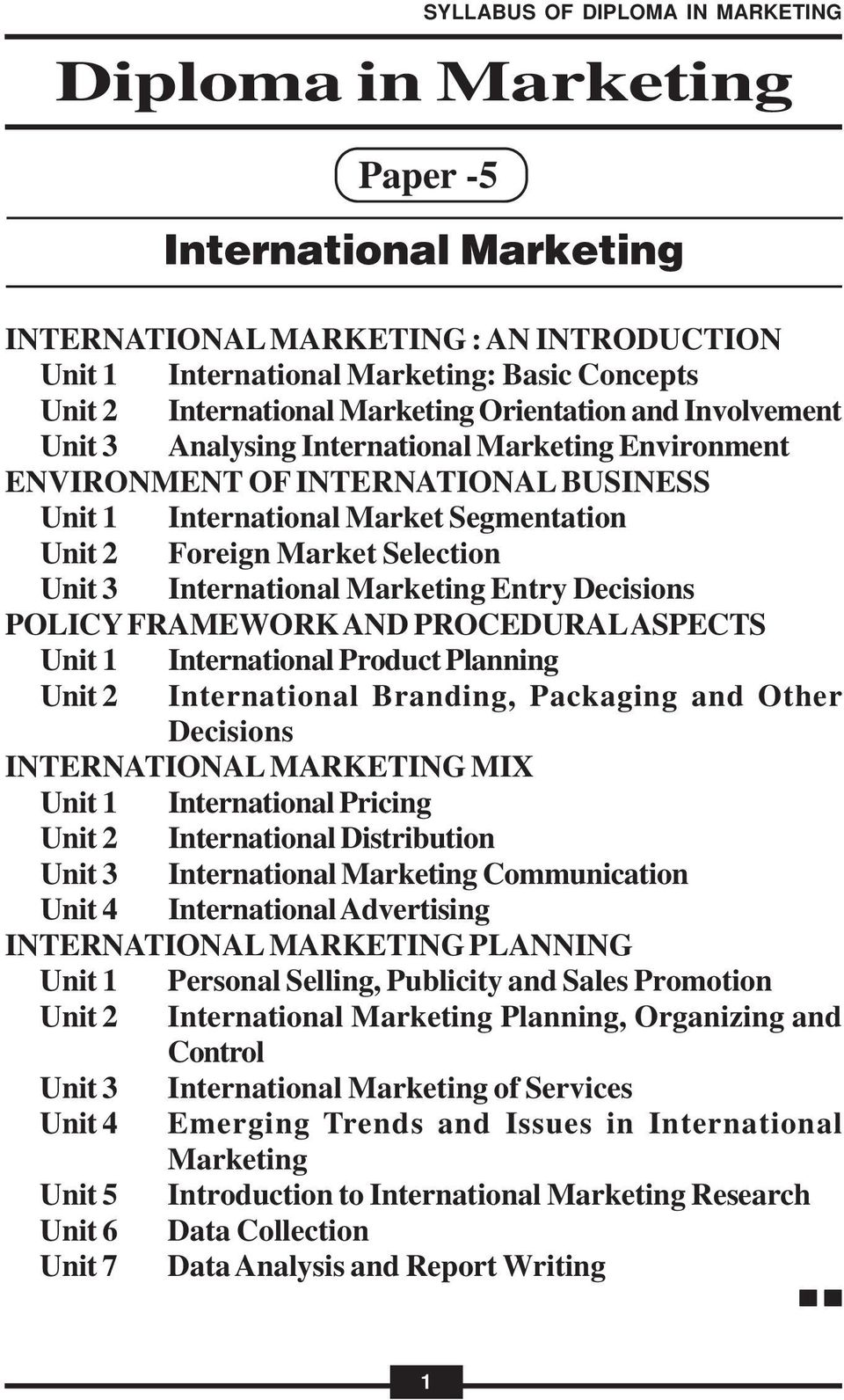 International Product Planning International Branding, Packaging and Other Decisions INTERNATIONAL MARKETING MIX International Pricing International Distribution International Marketing Communication