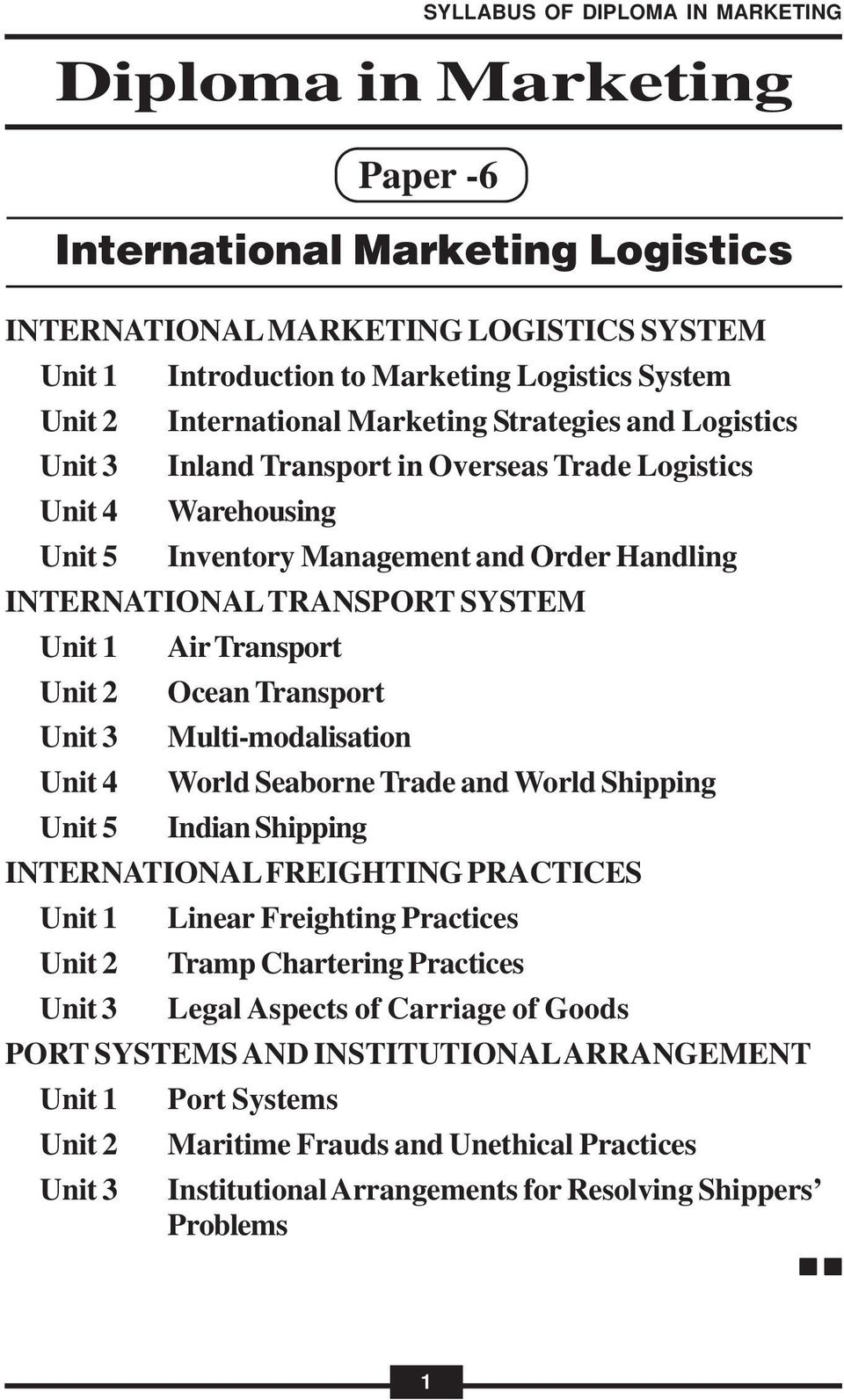 World Shipping Indian Shipping INTERNATIONAL FREIGHTING PRACTICES Linear Freighting Practices Tramp Chartering Practices Legal Aspects of Carriage of Goods PORT SYSTEMS