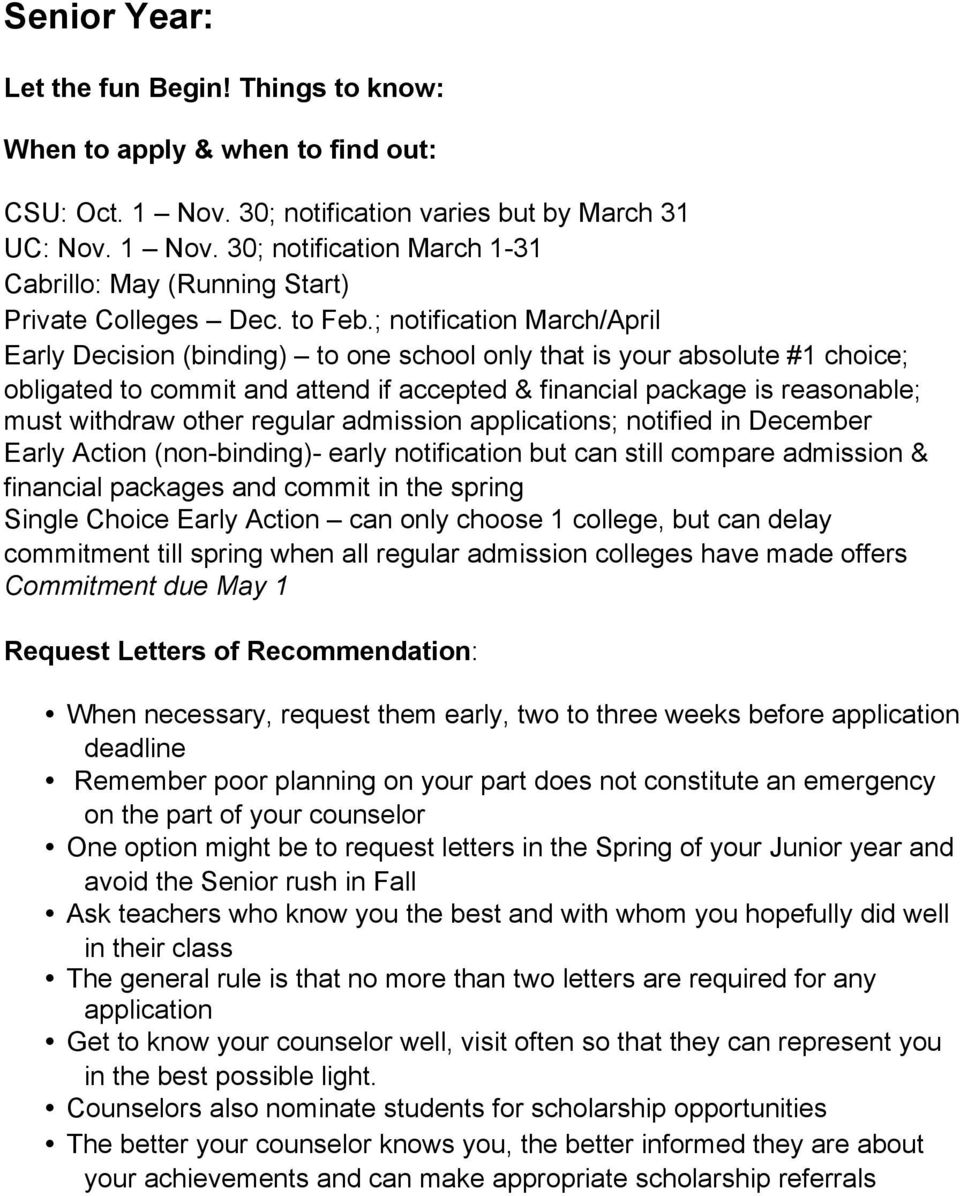 ; notification March/April Early Decision (binding) to one school only that is your absolute #1 choice; obligated to commit and attend if accepted & financial package is reasonable; must withdraw