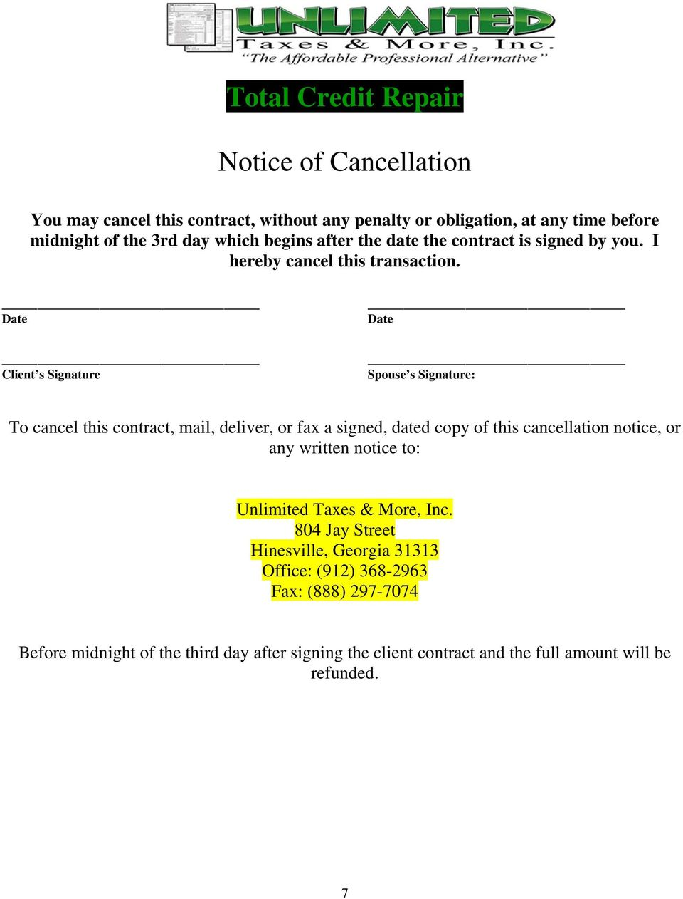 Date Client s Signature Date Spouse s Signature: To cancel this contract, mail, deliver, or fax a signed, dated copy of this cancellation notice, or any