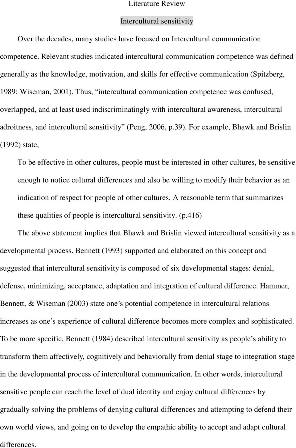 Thus, intercultural communication competence was confused, overlapped, and at least used indiscriminatingly with intercultural awareness, intercultural adroitness, and intercultural sensitivity