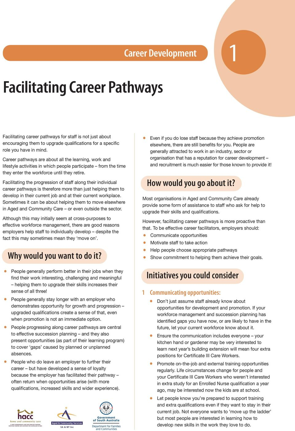 Facilitating the progression of staff along their individual career pathways is therefore more than just helping them to develop in their current job and at their current workplace.