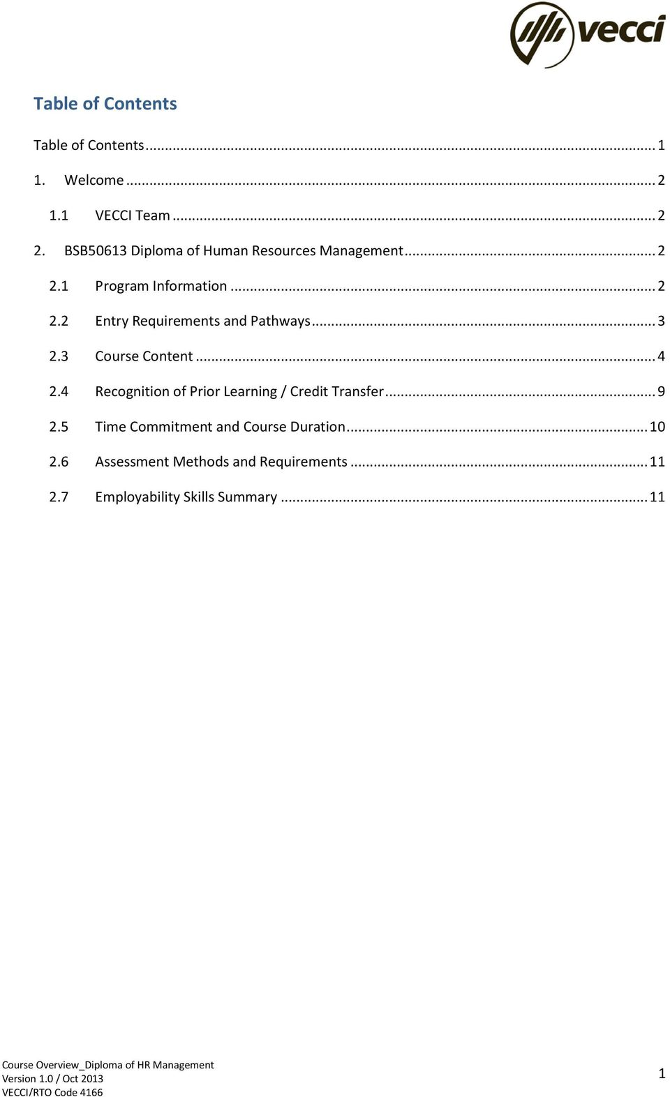 .. 3 2.3 Course Content... 4 2.4 Recognition of Prior Learning / Credit Transfer... 9 2.