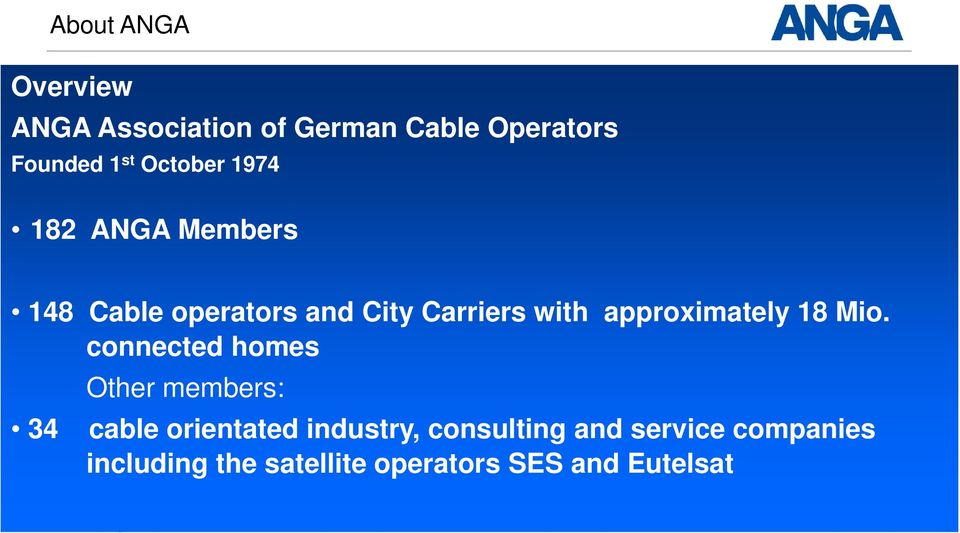 connected homes Other members: 34 cable orientated industry, consulting and service
