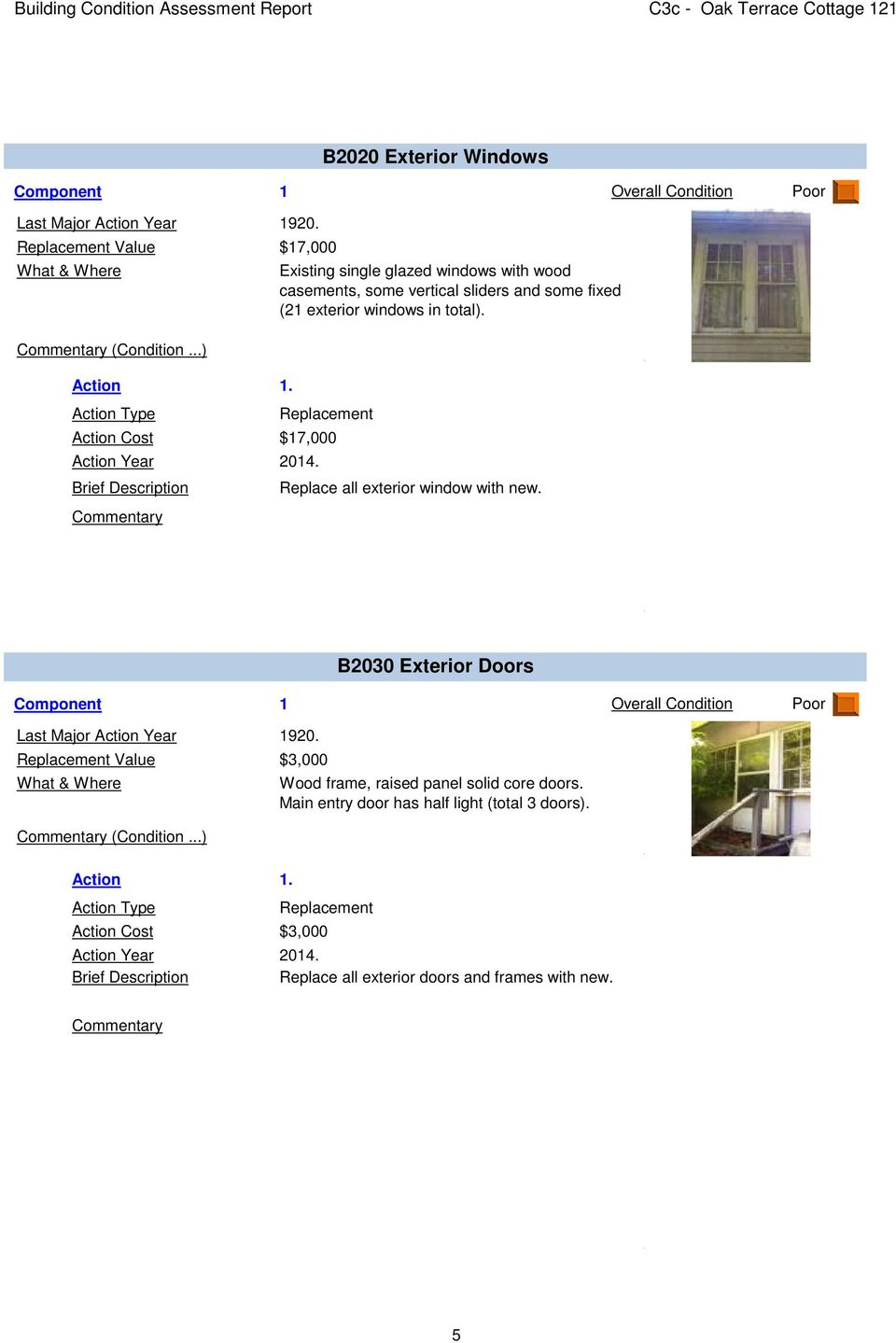 windows in total). Replace all exterior window with new. B2030 Exterior Doors 1 Overall Condition Poor Last Major 1920.