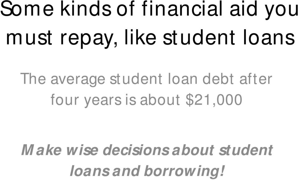 debt after four years is about $21,000 Make