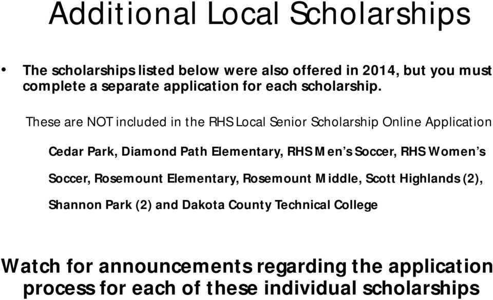 These are NOT included in the RHS Local Senior Scholarship Online Application Cedar Park, Diamond Path Elementary, RHS Men s