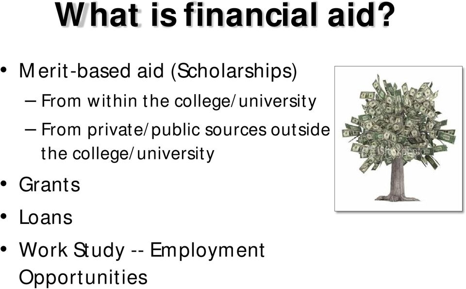 college/university From private/public sources
