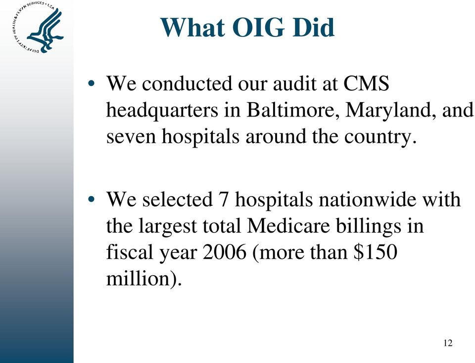 We selected 7 hospitals nationwide with the largest total