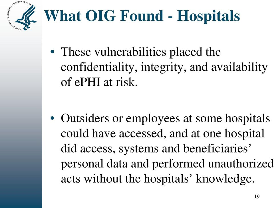 Outsiders or employees at some hospitals could have accessed, and at one