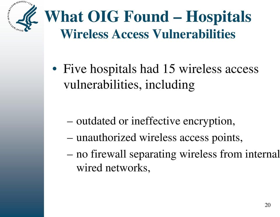outdated or ineffective encryption, unauthorized wireless access