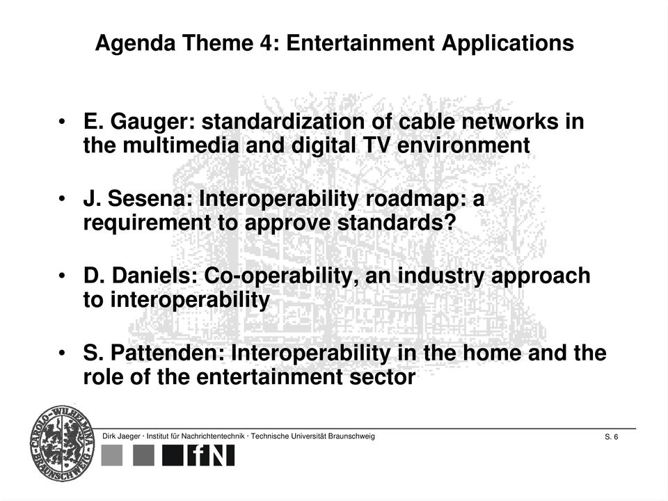 Sesena: Interoperability roadmap: a requirement to approve standards? D.