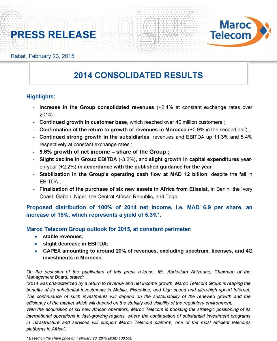 9% in the second half) ; - Continued strong growth in the subsidiaries: revenues and EBITDA up 11.3% and 5.4% respectively at constant exchange rates ; - 5.