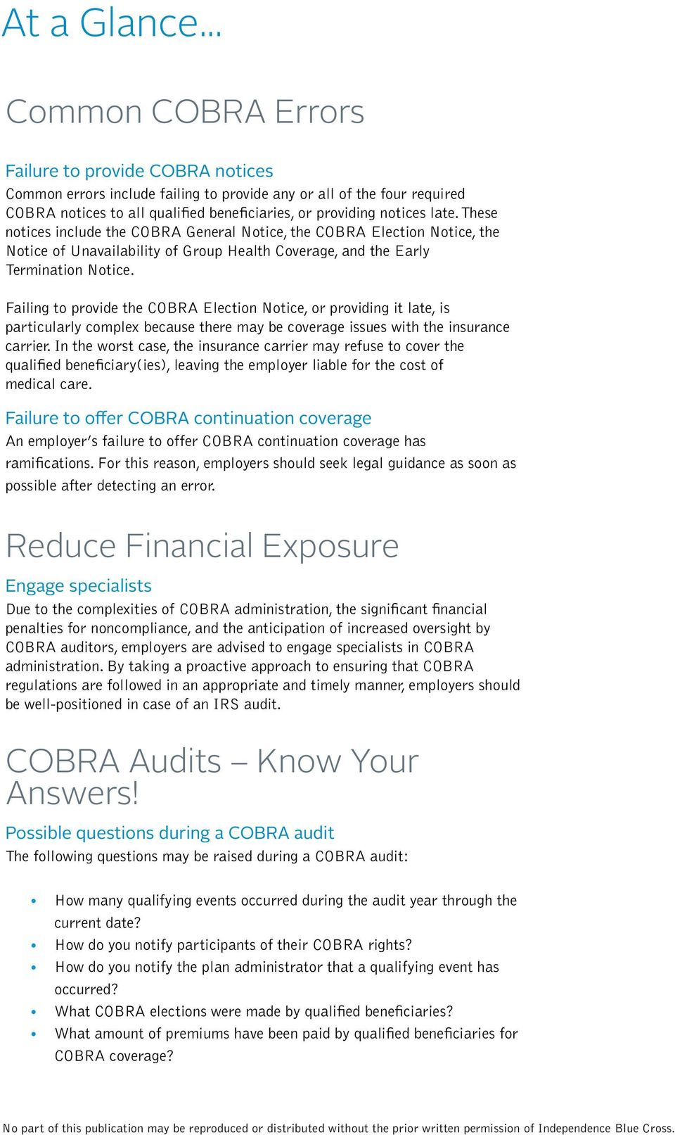 These notices include the COBRA General Notice, the COBRA Election Notice, the Notice of Unavailability of Group Health Coverage, and the Early Termination Notice.