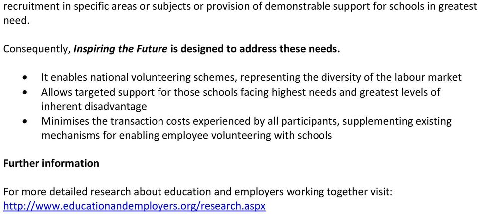 It enables national volunteering schemes, representing the diversity of the labour market Allows targeted support for those schools facing highest needs and greatest