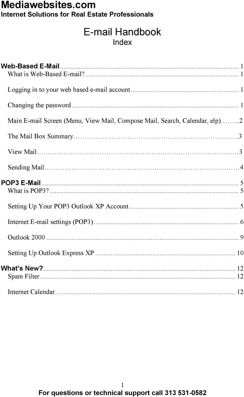 .3 View Mail 3 Sending Mail 4 POP3 E-Mail... 5 What is POP3?... 5 Setting Up Your POP3 Outlook XP Account.