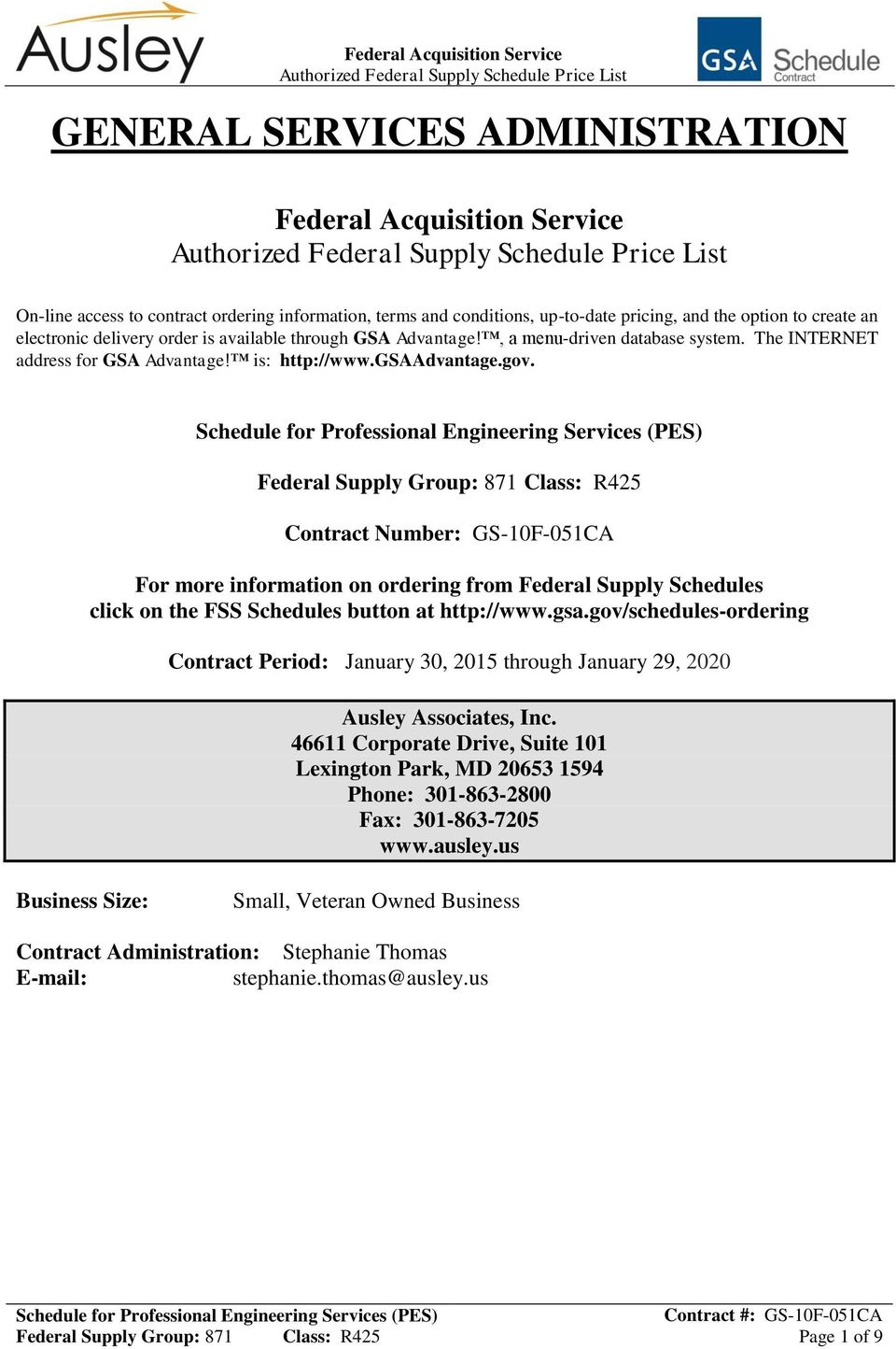 Contract Number: GS-10F-051CA For more information on ordering from Federal Supply Schedules click on the FSS Schedules button at http://www.gsa.