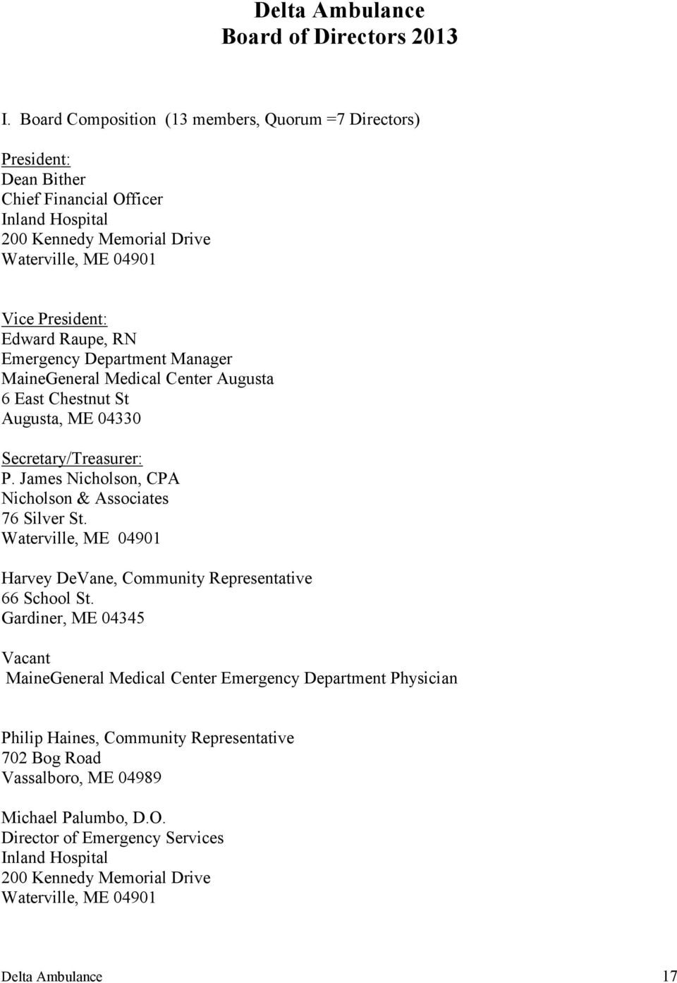 Emergency Department Manager MaineGeneral Medical Center Augusta 6 East Chestnut St Augusta, ME 04330 Secretary/Treasurer: P. James Nicholson, CPA Nicholson & Associates 76 Silver St.