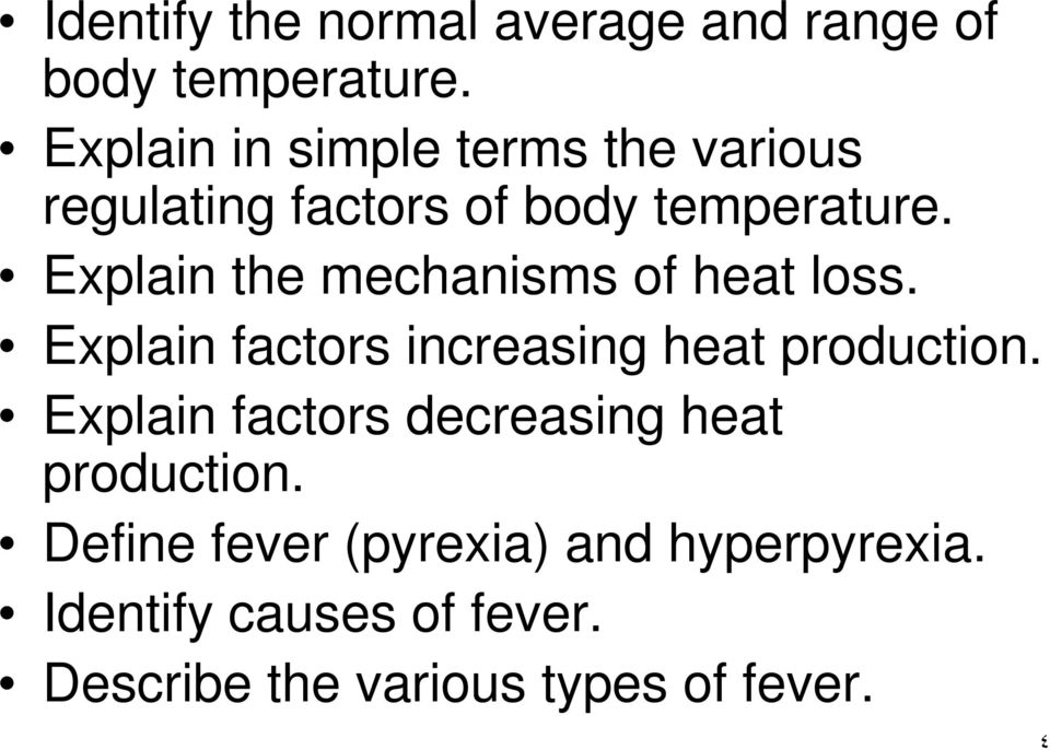 Explain the mechanisms of heat loss. Explain factors increasing heat production.