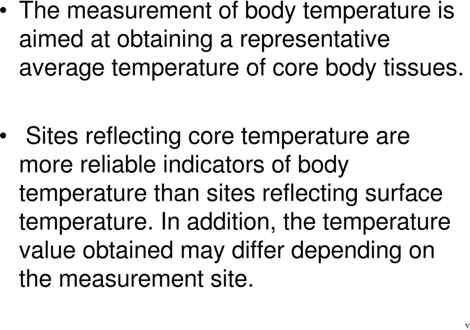 Sites reflecting core temperature are more reliable indicators of body temperature