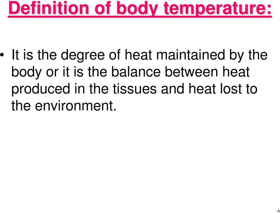 is the balance between heat produced in the